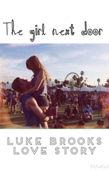 The Girl Next Door *Luke Brooks love story*