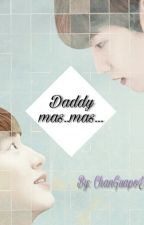 Daddy ... mas ..mas! [CHANBAEK +18] by ChanJin_SeokPcy