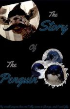 The Story of the Penguin by Helloiamtired