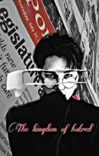 Kingdom of hatred || مـمـلَـكَـةُ الـحِـقْـدٖ by han_girl_k