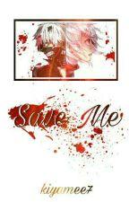 SAVE ME   Tokyo Ghoul [Zawieszone] by kiyamee7