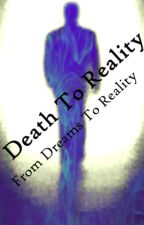Death To Reality by Kingasamiches