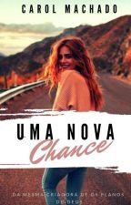 Uma Nova Chance. by CaahMachado04