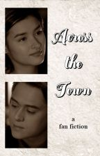 Across the Town (LizQuen) ON HIATUS by maaaaamro
