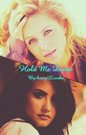 Hold Me Down  by kaceyLcooke