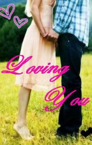 Loving You (complete)