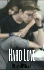 Hard Love by PolianaBaltazar