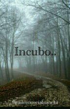 Incubo.. by alessiucciabianchi