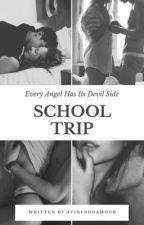 SCHOOL TRIP by avide0d0amour
