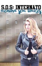 S.O.S : Internato - Garota Sem Limites by arrobamesmo