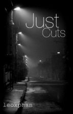 Just cuts.. {COMPLETED}  by leoxphan