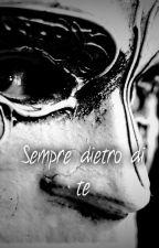 """Sempre dietro di te [ Sequel de """"Scappata dall'Inferno"""" ] by Lagharta"""