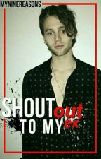 SHOUT OUT TO MY EX :: LUKE HEMMINGS OS by MyNineReasons