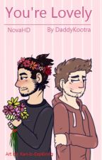 You're Lovely •NovaHD• by daddykootra