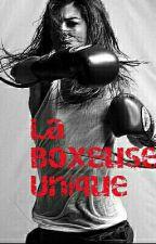 La Boxeuse Unique  by queennn_c