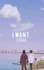I want//2Jae (ON HOLD) by jjaechoi
