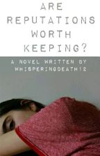 Are Reputations Worth Keeping? by whisperingdeath12