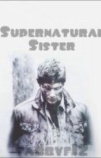 Supernatural Sister (fan fiction) by secretly-icarus