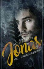 JONAS MEU PRINCIPEZINHO (Romance Gay) by a24012013