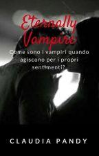 ETERNALLY VAMPIRE by ClaudiaPandolfo