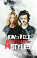 How to keep the marriage life with Styles by Billboardx