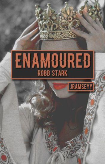 ENAMOURED ♛ Robb Stark