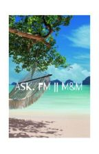 Ask.Fm || M&M by Gunnarsengoalzz