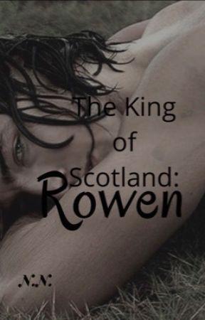 The Scotland King: Rowen by ___xnvkeyx