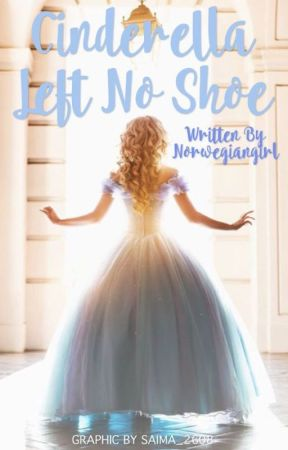 Cinderella left no shoe [ON HOLD} by norwegiangirl