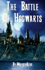 The Battle Of Hogwarts by Malfoy4evr