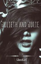 Julieth and Julie by Ghostgirl610
