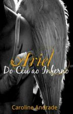 Ariel : Do céu ao inferno by carolinda2660
