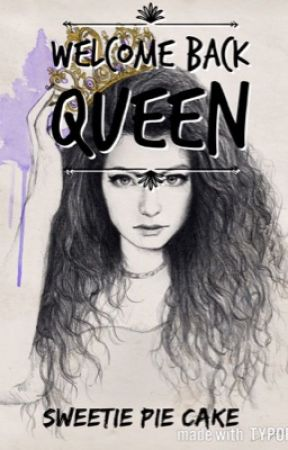 Welcome Back Queen | ~Kings and the Queen Book 1~ by Sweetie_piecake
