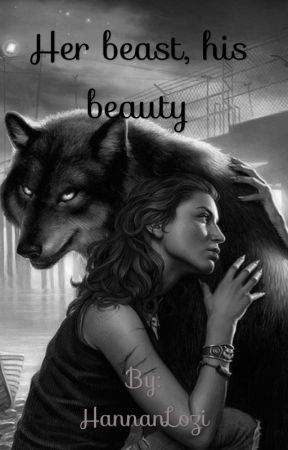 Her beast, his beauty by HannanLozi
