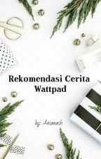 Rekomendasi Cerita Wattpad by Anianash