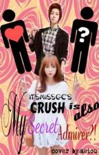 My Crush is also My Secret Admirer?!(One Shot Story) by itsMissGC