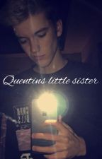 Quentin's little sister// Tanner Braungardt love story by onlytannerbraungardt