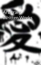 Arbitrary Written Works by saradana