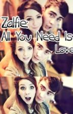 Zalfie: All You Need Is Love. by anonyymoussauthor