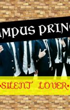 CAMPUS PRINCE #Wattys2016 by Silentlover1995