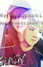 May Gynophobia ang Boyfriend Ko (SLOW-UPDATE) by mysteryE