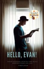 Hello, Evan! by firefliesip