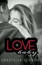 Love Baby by GrasyellaOliveira4