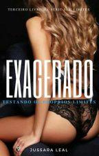 Exagerado by jussaralealf12