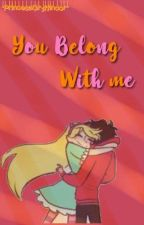 You Belong With Me [Starco] by -PrincesaGryffindor-