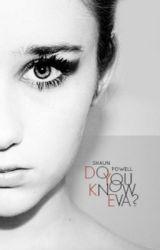 Do You Know Eva? by SeanPowell