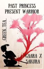 Past Princess Present Warrior ||↟GaaSaku || On Hold || by _Green_Tea