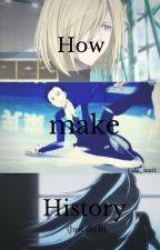 How make history. by cilu_watt