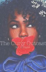 The Curly Outcast  by xo_chicaaa