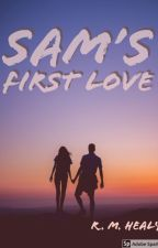 Sam's First Love by WriterRH